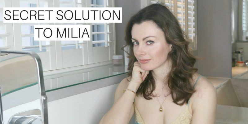 Un secret dermatologic pentru a scapa de milia